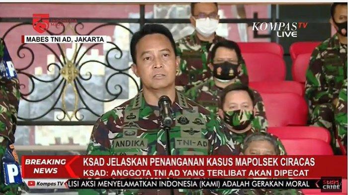 Penyerangan Mapolsek Ciracas, KSAD Andika Perkasa: 12 Anggota TNI Penuhi Syarat untuk Dipecat