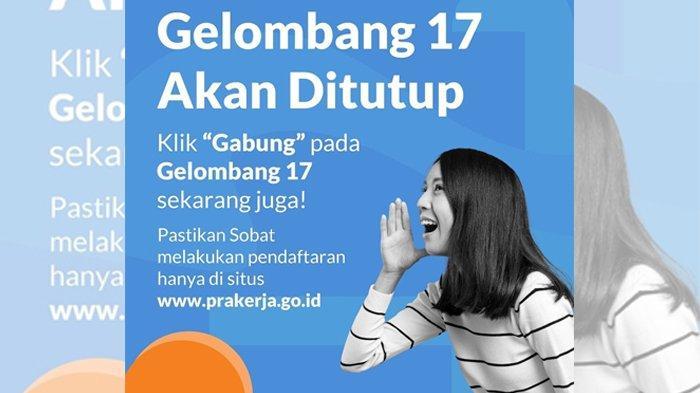Syarat & Cara Daftar Kartu Prakerja Gelombang 17 di www.prakerja.go.id, Pendaftaran Ditutup Hari Ini