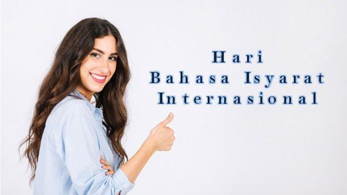 SEJARAH HARI INI: Hari Bahasa Isyarat Internasional 23 September, Yuk Belajar Bahasa Isyarat!