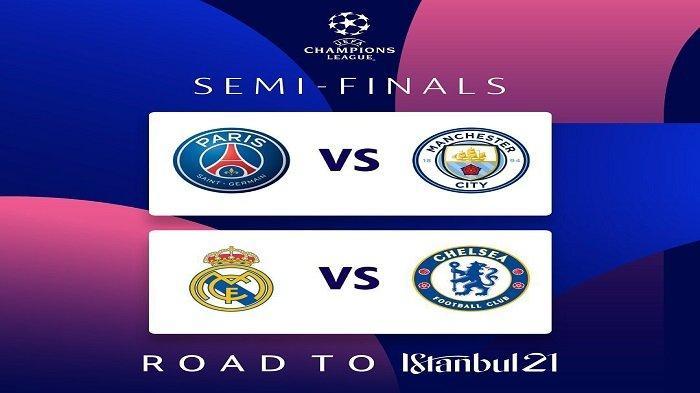 JADWAL Semifinal Liga Champions 2020/2021: Real Madrid vs Chelsea, PSG vs Manchester City