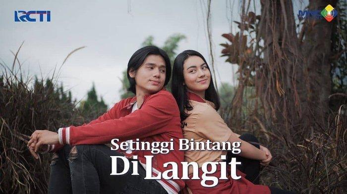 Jadwal Acara TV Senin, 17 Mei 2021: Setinggi Bintang Di Langit di RCTI, Lida Top 28 di Indosiar