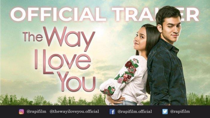 Tayang Hari Ini! Sinopsis Film The Way I Love You, Perjalanan Berliku Rizky Nazar & Syifa Hadju