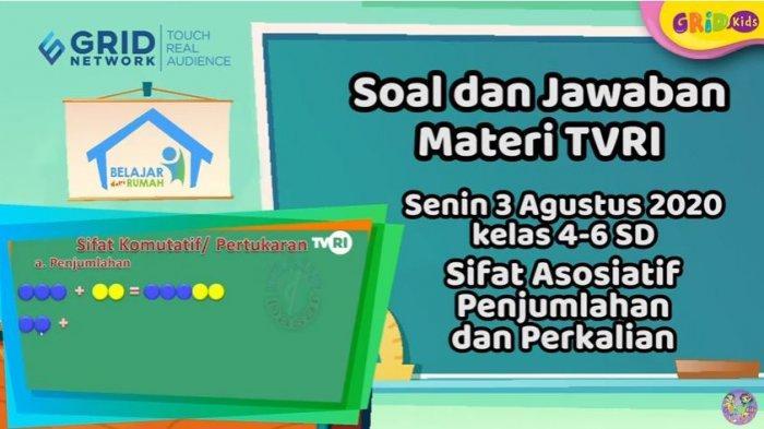 Soal dan Jawaban Materi SD Kelas 4-6 SD TVRI 3 Agustus 2020: Sifat Asosiatif Penjumlahan & Perkalian