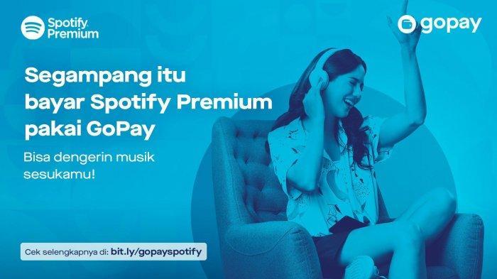 Langganan Spotify Premium Sekarang Bisa Pakai GoPay