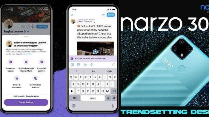 POPULER Techno: Fitur Baru Twitter, Super Follow, Apa Itu? | Harga dan Spesifikasi Realme Narzo 30A