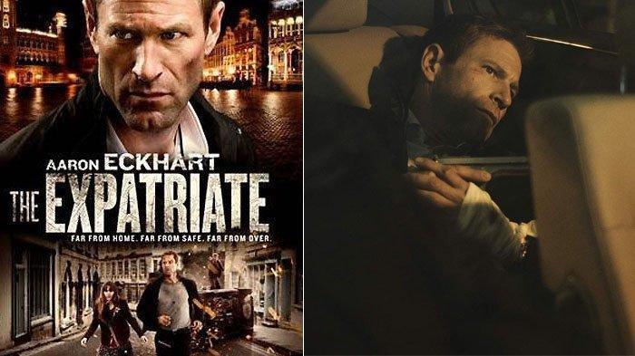 Sinopsis Film The Expatriate, Tayang Malam Ini Pukul 23.00 WIB di Bioskop TransTV