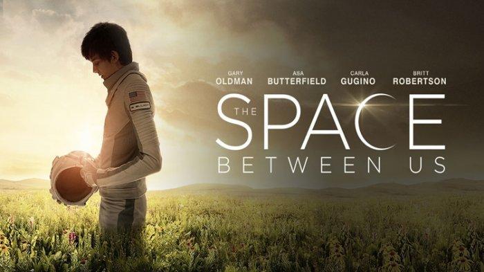 Sinopsis Film The Space Between Us: Pencarian Asal Muasal Anak yang Dilahirkan di Mars