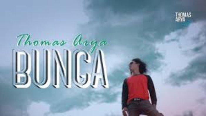 Download Lagu Bunga - Thomas Arya, Lengkap dengan Lirik dan Video Klipnya