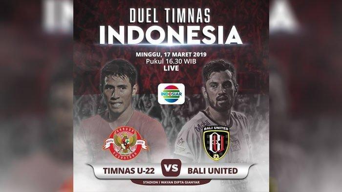 Sedang Berlangsung Live Indosiar Timnas U-22 Indonesia vs Bali United, Gol Pembuka Spektakuler