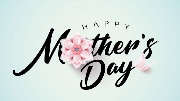 Bahasa Inggris Ucapan Selamat Hari Ibu 15 Ucapan Selamat Hari Ibu Pada 22 Desember Dalam Bahasa Inggris Artinya Cocok Jadi Status Wa Tribunnews Com Mobile
