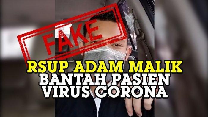 Beredar kabar hoaks yang menyebut ada pasien positif Virus Corona di RSUP H Adam Malik Medan. Pihak Rumah Sakit Umum Pusat (RSUP) Haji Adam Malik hingga saat ini belum memutuskan untuk melanjutkan perkara video hoaks peredaran virus corona (COVID-19), ke ranah hukum.