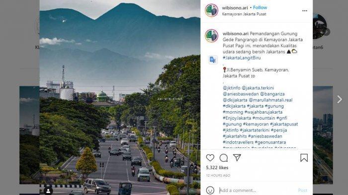 Viral Gunung Gede Pangrango Terlihat dari Kemayoran, Plt Kepala DLH: Dampak PSBB hingga Uji Emisi