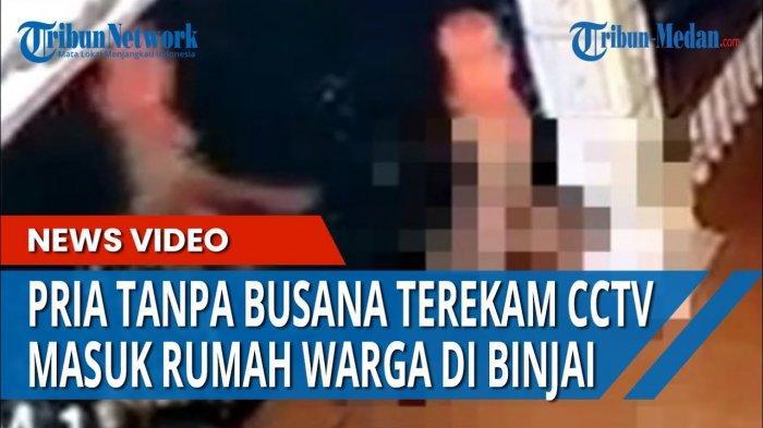 Viral Video Pria Tanpa Busana Datangi Rumah Warga, Motif Masih Misteri, Polisi Turun Tangan