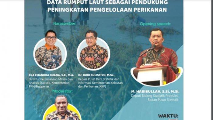 Webinar bertajuk Data Rumput Laut Sebagai Pendukung Peningkatan Pengelolaan Perikanan, hasil kolaborasi BPS, Bappenas, dan KKP yang dilaksanakan Rabu 25 November 2020.
