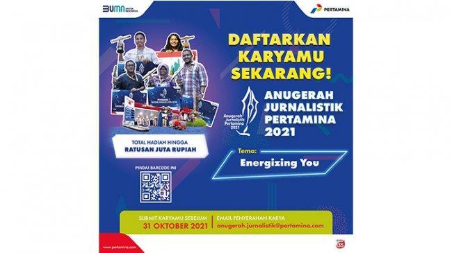 "Apresiasi Insan Pers, Pertamina Hadirkan Anugerah Jurnalistik Pertamina 2021 ""Energizing  You"""