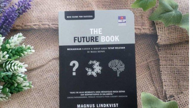 Hadapi Masa Depan Tanpa Khawatir, Eksplor Melalui Buku yang Satu Ini