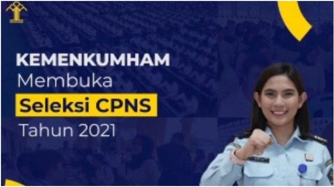 Jumlah Formasi dan Kriteria Pelamar CPNS Kemenkumham 2021, Lengkap dengan Jadwal dan Alur Seleksinya