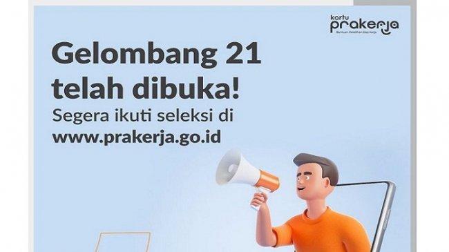 Link Resmi Daftar Kartu Prakerja Gelombang 21 di www.prakerja.go.id, Kuota 754.929 Peserta