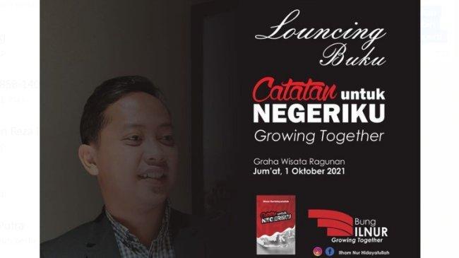 """Launching Buku """"Catatan Untuk Negeri Ku"""" Sumbangsih Pikiran untuk Indonesia"""