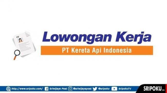 Lowongan Kerja PT KAI Dibuka hingga 24 September 2021, Cek recruitment.kai.id