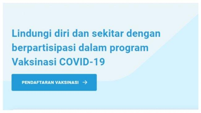 Pendaftaran Vaksin Covid-19 untuk Umum di pedulilindungi.id, Siapkan KTP dan Ikuti Panduan Berikut!