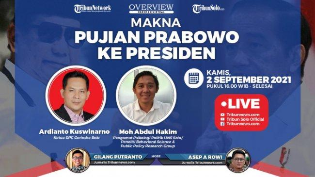 Overview Tribunnews: Makna Pujian Prabowo ke Presiden Jokowi