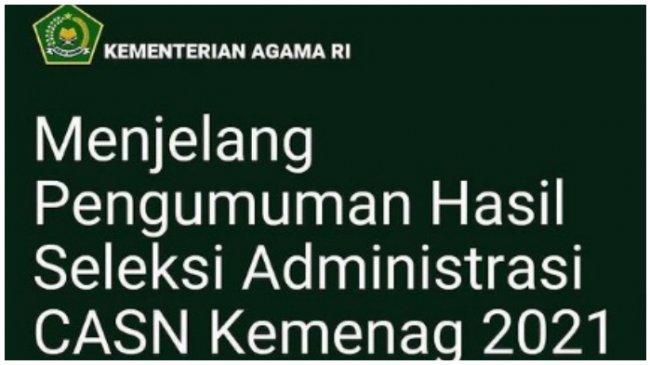 Cek Hasil Seleksi Administrasi CPNS Kemenag 2021 di sscasn.bkn.go.id, Ini Alasan Tak Lolos Seleksi