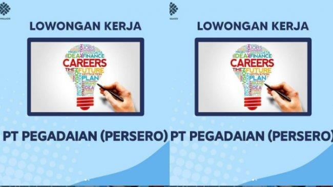 Lowongan Kerja BUMN Pegadaian Bulan Mei 2021, Terakhir Hari Ini, Cek Syaratnya