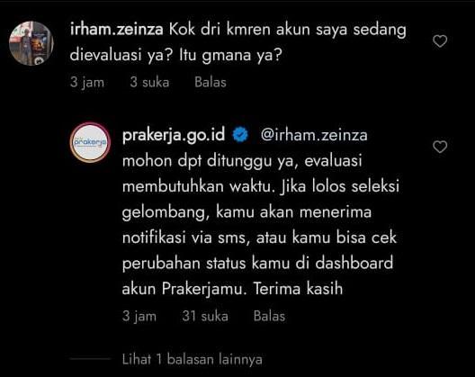 Sejumlah pendaftar pun mempertanyakan apa arti Sedang Dievaluasi lewat akun Instagram resmi @prakerja.go.id.