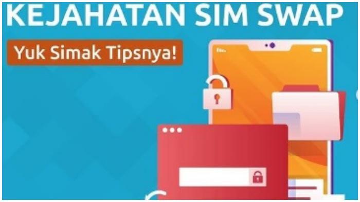 Tips Cegah Kejahatan SIM Swap.