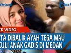 Viral Video Gadis di Medan Mau Dibacok Ayah Sendiri dan Curhat di Medsos, Polisi Minta Korban Lapor