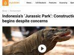 Media Asing Soroti Jurassic Park Indonesia, Konstruksi Pulau Komodo Dimulai Meski Ada Kekhawatiran