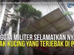 anggota-militer-selamatkan-nyawa-anak-kucing-yang-terjebak-di-pipa-aksi-heroiknya-bikin-takjub_20170605_131113.jpg