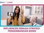 APINDO UMKM AKADEMI Bahas Potensi Influencer sebagai Strategi Kembangkan Bisnis