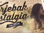 film-terjebak-nostalgia_20161027_135400.jpg