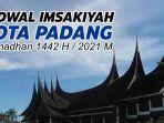 Jadwal Buka Puasa dan Azan Magrib Kota Padang, Selasa 20 April 2021, Disertai Doa Buka Puasa