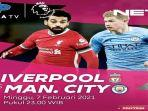 LIVE STREAMING Liverpool vs Manchester City, Link Net TV & Mola TV Ada di Sini!