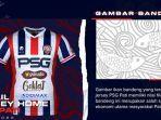 Detail Jersey PSG Pati Aparrel Mills, Kombinasi Warna Terang & Motif dengan Nilai Filosofis Daerah