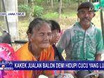 Kakek-Nenek Jualan Balon di Pinggir Jalan Demi Hidupi Sang Cucu yang Lumpuh