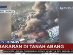 Kebakaran Kios di Tanah Abang, Damkar Kerahkan 18 Mobil Pemadam