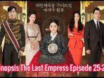 live-streaming-dan-sinopsis-drama-korea-the-last-empress-episode-25-26.jpg