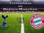 live-streaming-rcti-tottenham-vs-bayern-munchen-final-audi-cup-2019-akses-di-sini.jpg