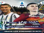 SEDANG BERLANGSUNG Live Streaming Juventus vs AS Roma Liga Italia, Akses RCTI di Sini, GRATIS