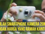 Inilah Smartphone dengan Kamera 20MP yang Harganya Ramah di Kantong