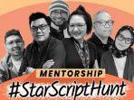 Sederet Penulis Skrip Ternama Siap Dilibatkan Dalam Mentorship #Starscripthunt