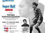 super-ball-live-bareng-hanipa-halimatusyadiah.jpg