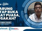 Hukum Warung Makan Berjualan di Siang Hari saat Puasa Ramadhan, Bisa Jadi Haram