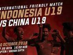 timnas-u-19-indonesia-vs-china-u-19-friendly-match-2019-kick-off-jam-1600-wib.jpg