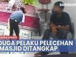 update-kasus-pria-lecehkan-anak-dalam-masjid-terduga-pelaku-diringkus-polres-pangkalpinang.jpg