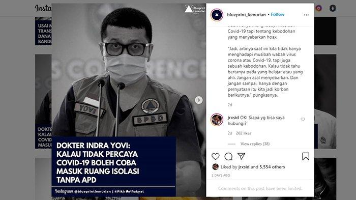 Jerinx SID memberikan komentar terkait tanggapan Juru Bicara Gugus Tugas Penanganan Covid-19 Riau tentang adanya isu masyarakat yang tidak mempercayai adanya Covid-19.